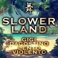 Album: Gigi D'Agostino & Lento Violento - Slower Land