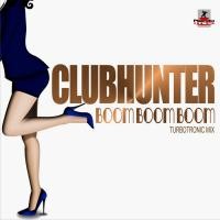 Obal songu Clubhunter  - Boom Boom Boom