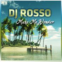 Obal songu Dj rosso  - Make Me Wonder