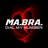 Obal songu Ma.bra.  - Dial My Number
