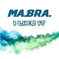 Obal songu Ma.bra.  - I Like It