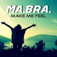 Obal songu Ma.bra.  - Make Me Feel