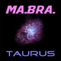 Obal songu Ma.bra.  - Taurus