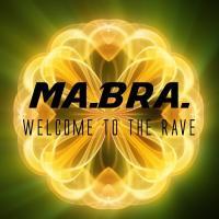 Obal songu Ma.bra.  - Welcome To The Rave