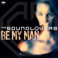Obal songu The soundlovers  - Be My Man